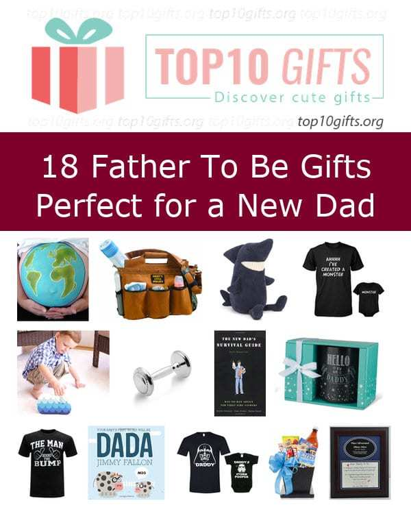Top 18 Father To Be Gifts Perfect For A New Dad