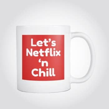 Lets Netflix and Chill Naughty Coffee Mug