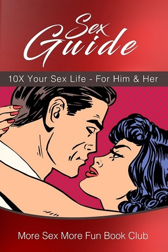 Sex Guide. 10X Your Sex Life (Naughty gifts for men husband)