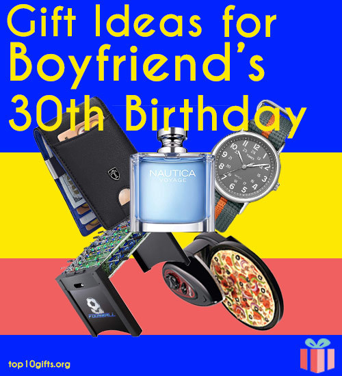 Featured image for this article. The text in the foreground is in yellow and it reads Gift Ideas for Boyfriend's 30th Birthday. Several recommended gift ideas are also shown: money clip, cologne, pizza oven, wristwatch. The background is vertical blocks of blue, yellow, and coral.